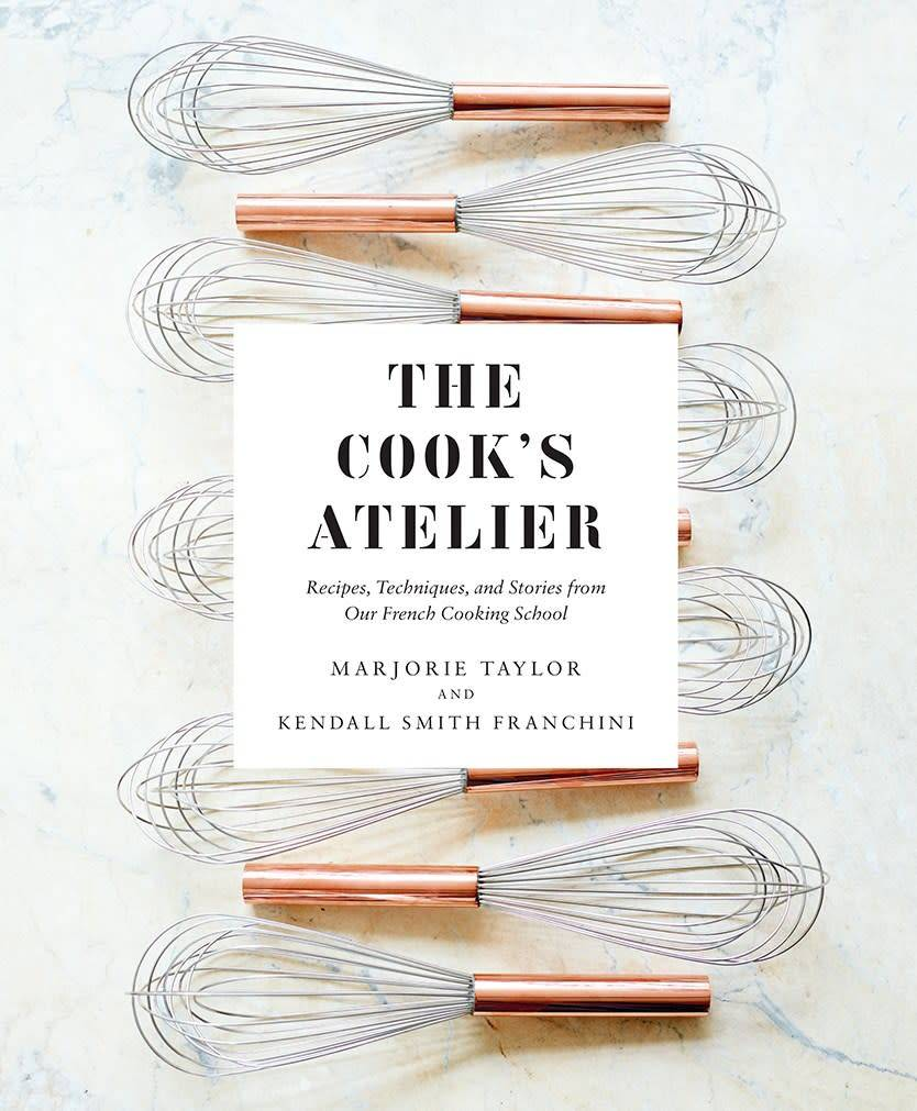 Abrams The Cook's Atelier: ...from our French Cooking School