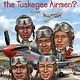 Penguin Workshop Who Was...?: Who Were the Tuskegee Airmen?