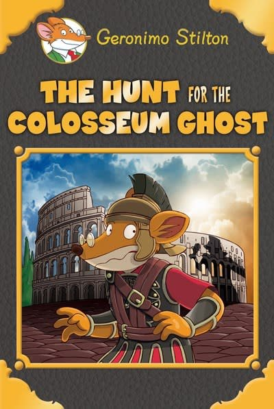 Scholastic Paperbacks Geronimo Stilton: Golden 05 Hunt ... Coliseum Ghost