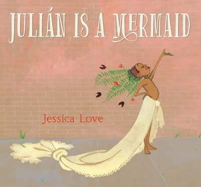 Candlewick Julian Is a Mermaid