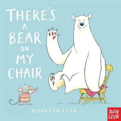 Nosy Crow There's a Bear on My Chair