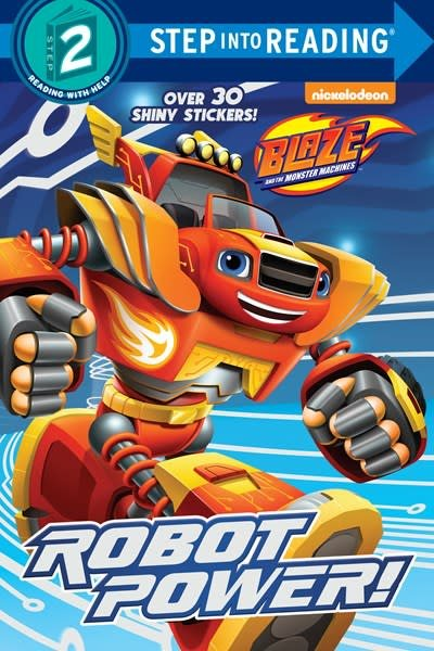 Random House Books for Young Readers Blaze and the Monster Machines: Robot Power!