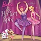 Random House Books for Young Readers The Perfect Spin (Barbie)