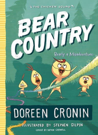 Atheneum/Caitlyn Dlouhy Books Chicken Squad 06 Bear Country