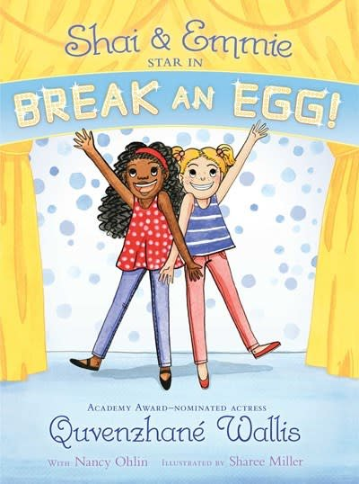 Simon & Schuster Books for Young Readers Shai & Emmie Star in Break an Egg!