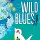 Atheneum/Caitlyn Dlouhy Books Wild Blues