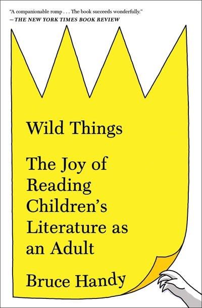 Simon & Schuster Wild Things: The Joy of Reading Children's Literature as an Adult