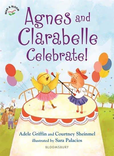 Bloomsbury Children's Books Agnes and Clarabelle Celebrate!
