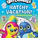 Penguin Young Readers Licenses Hatchy Vacation!