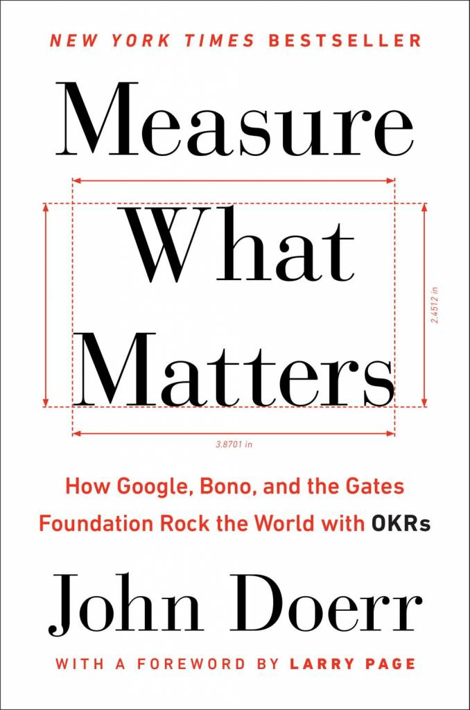 Portfolio Measure What Matters: How Google, Bono, and the Gates Foundation Rock the World with OKRs