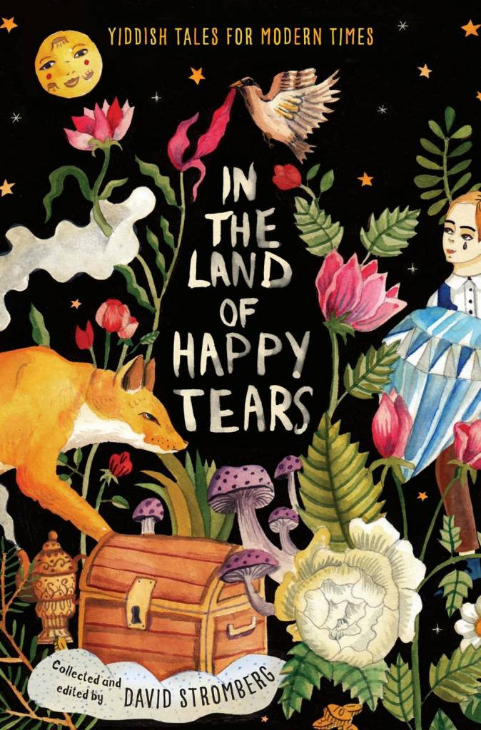 Delacorte Books for Young Readers In the Land of Happy Tears: Yiddish Tales for Modern Times