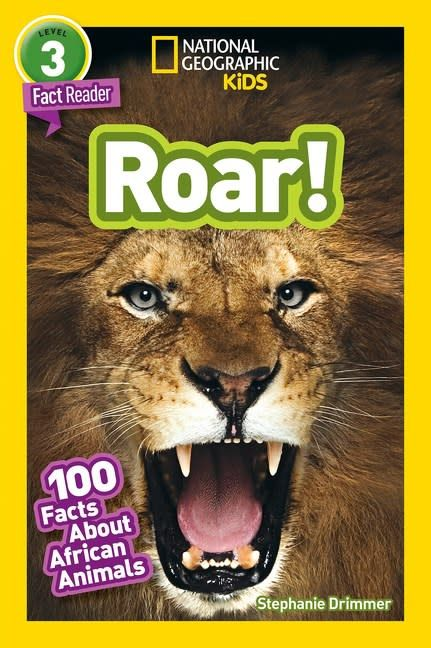 National Geographic Children's Books Roar! 100 Facts About African Animals (National Geographic Readers, Lvl 3)
