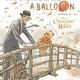 Disney Press Christopher Robin: A Boy, A Bear, A Balloon