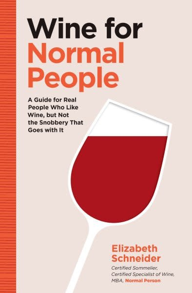 Chronicle Books Wine for Normal People: ...Not the Snobbery That Goes With It