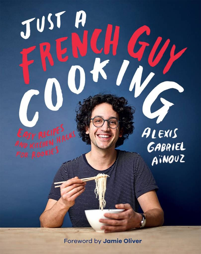 Quadrille Publishing Just a French Guy Cooking