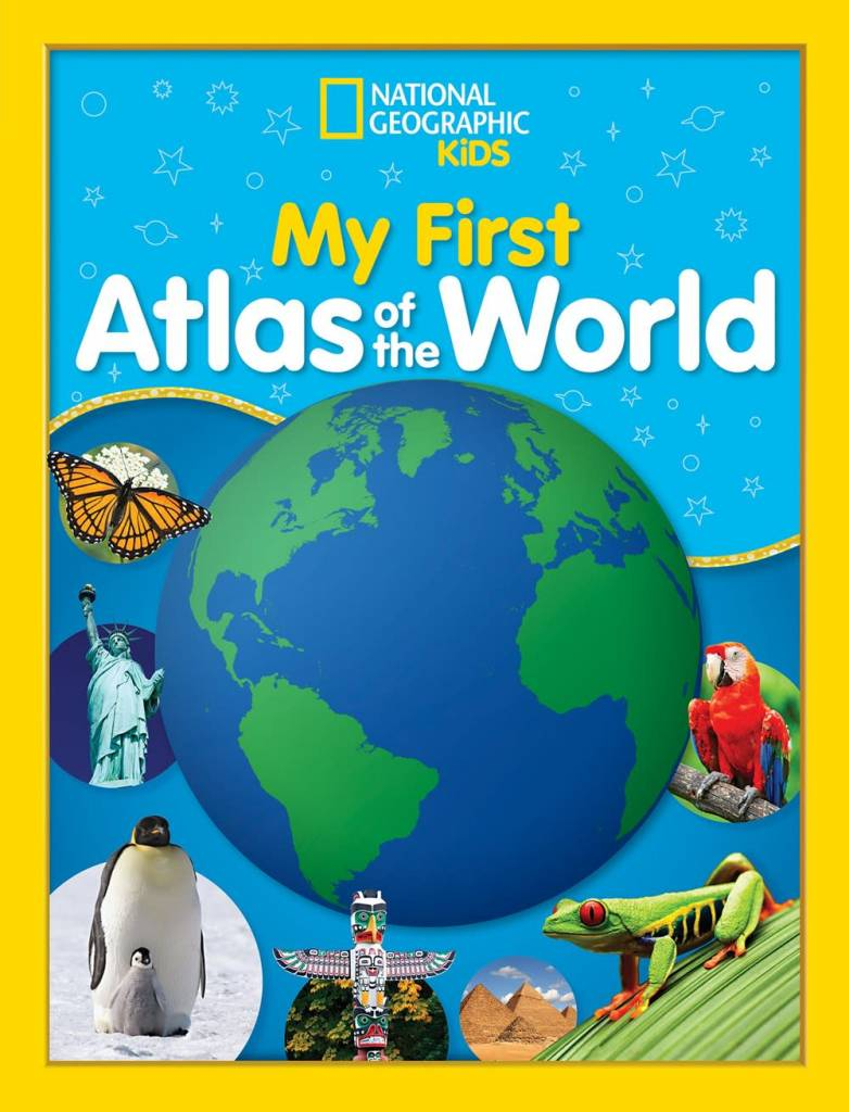 National Geographic Children's Books National Geographic Kids My First Atlas of the World