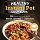 Alpha The Healthy Instant Pot Cookbook: 100 Great Recipes...