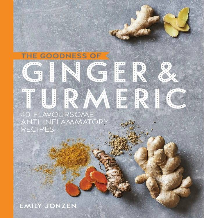 Kyle Books The Goodness of Ginger and Turmeric: ...Anti-Inflammatory Recipes