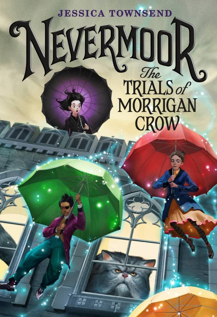 Little, Brown Books for Young Readers Nevermoor 01 The Trials of Morrigan Crow