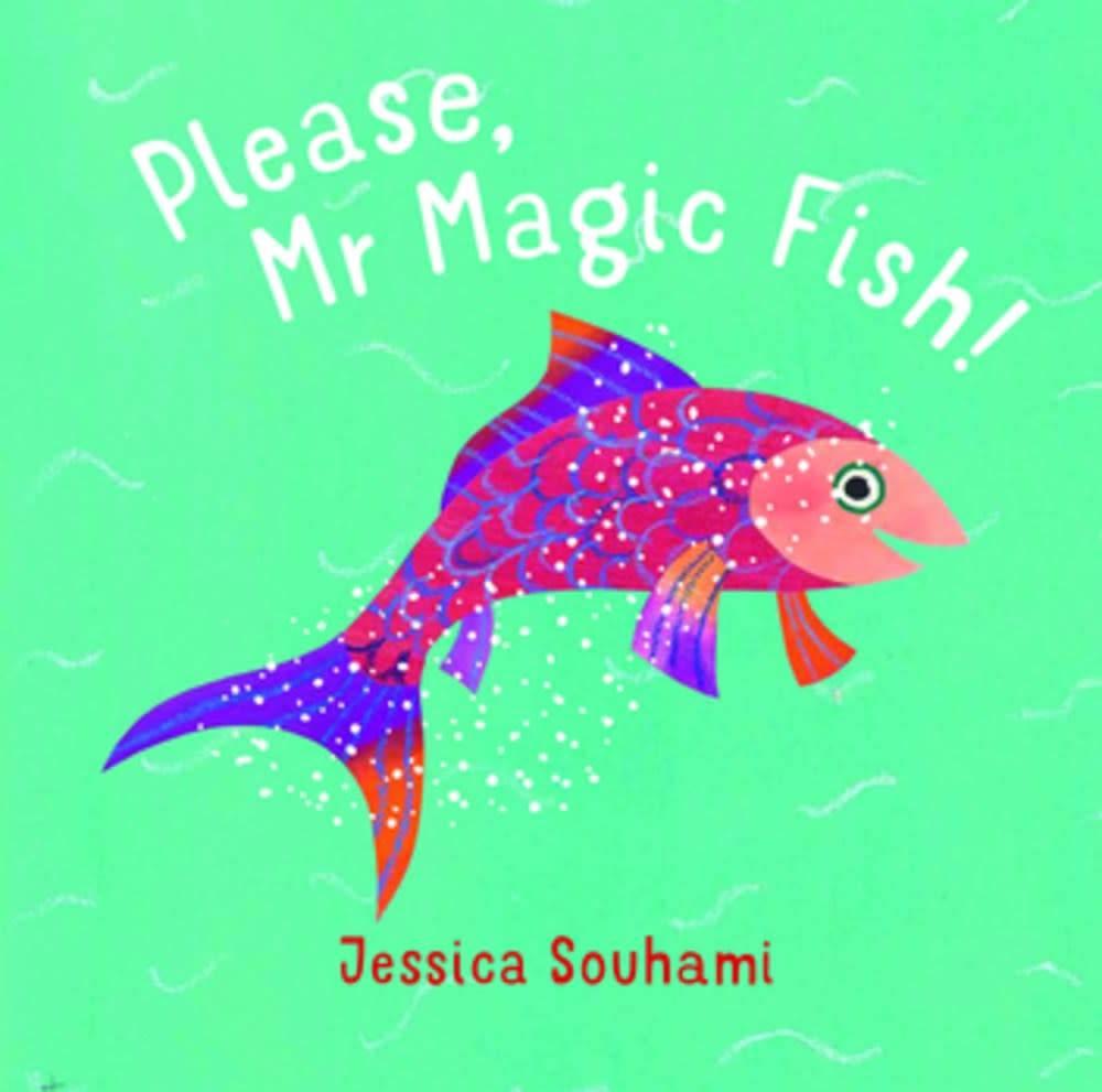 Otter-Barry Books Please, Mr Magic Fish