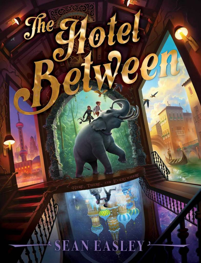Simon & Schuster Books for Young Readers The Hotel Between