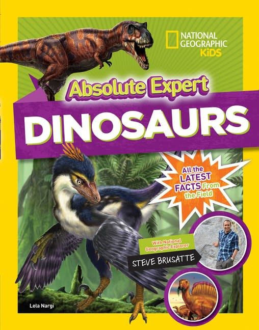National Geographic Children's Books Absolute Expert: Dinosaurs
