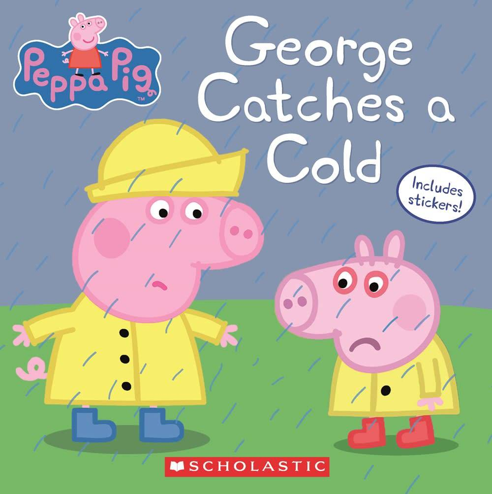 Scholastic Inc. Peppa Pig: George Catches a Cold