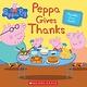 Scholastic Inc. Peppa Gives Thanks (Peppa Pig)