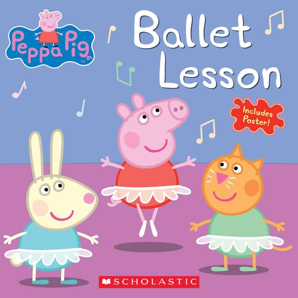 Scholastic Inc. Peppa Pig: Ballet Lesson