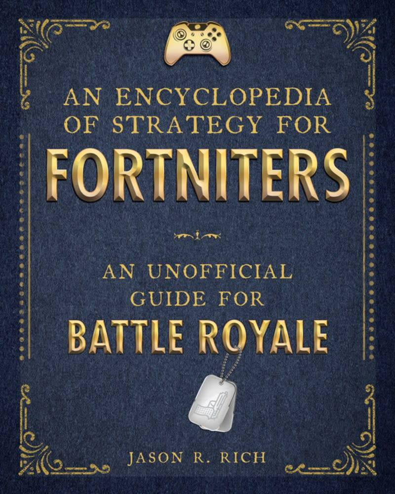 Sky Pony Press An Encyclopedia of Strategy for Fortniters