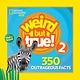 National Geographic Children's Books Weird But True 2: Expanded Edition