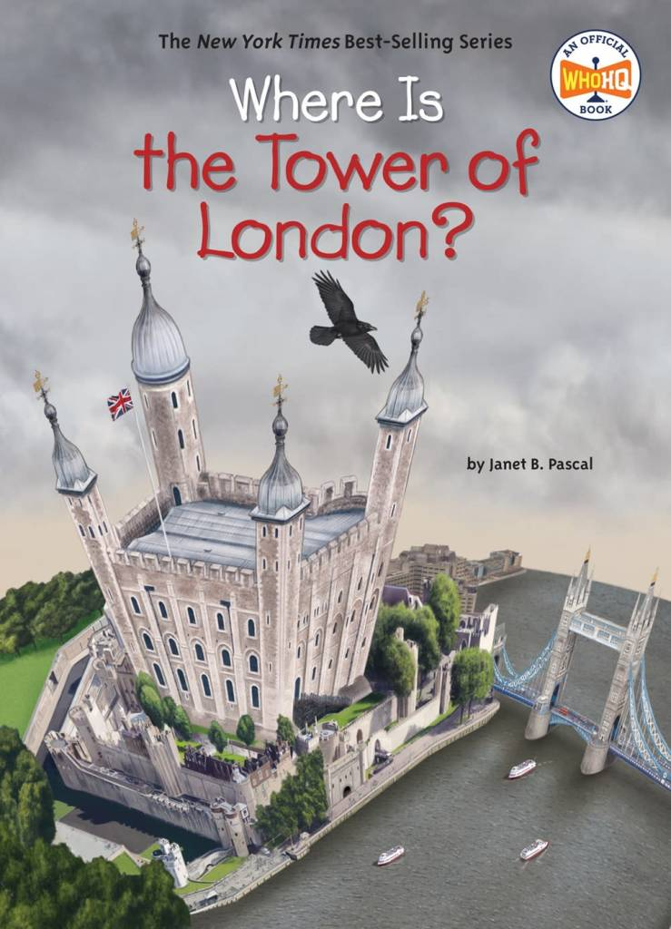 Penguin Workshop Who Was...?: Where Is the Tower of London?