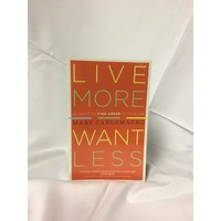 Live More-Want Less