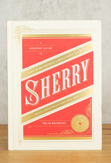 Ten Speed Press A Modern Guide to Sherry: The Wine World's Best Kept Secret