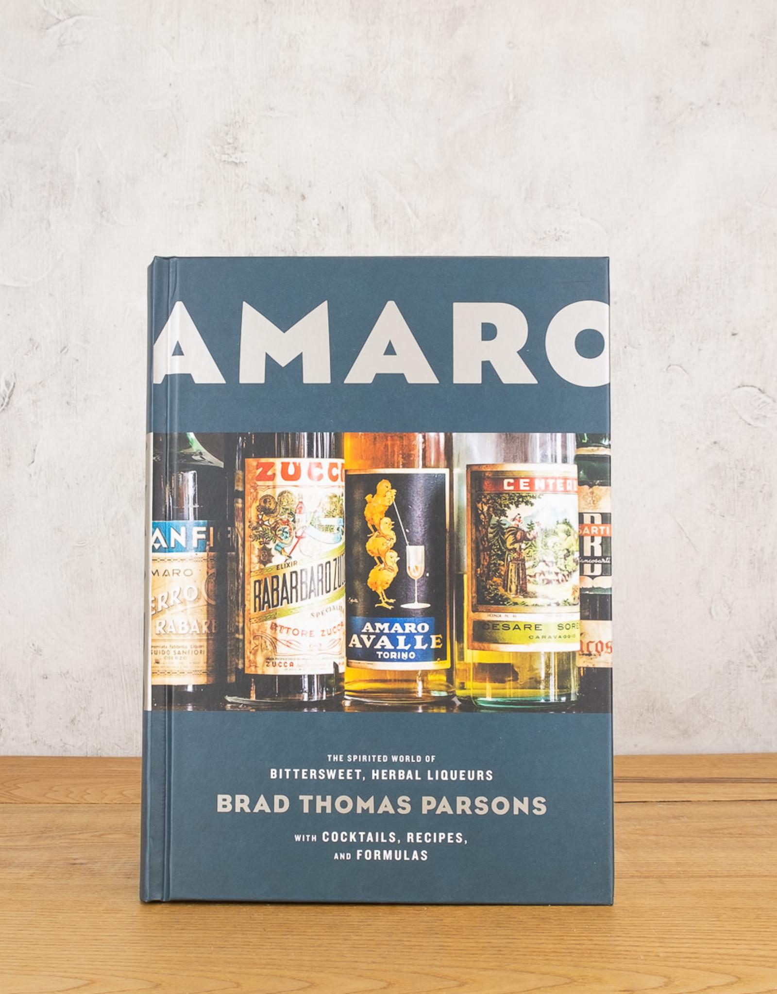 Ten Speed Press Amaro: The Spirited World Of Bittersweet, Herbal Liqueurs