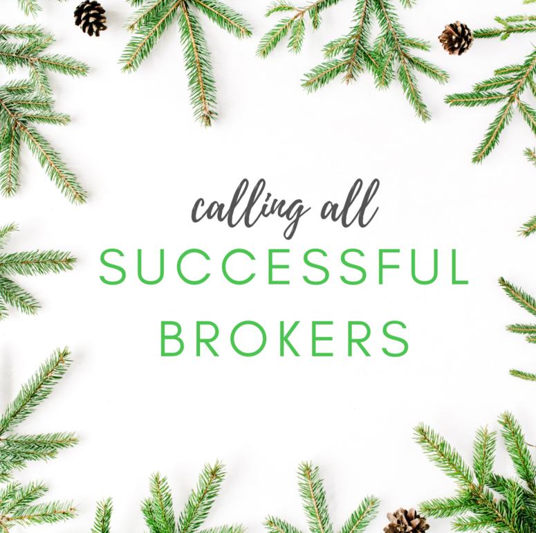 Calling All Successful Brokers