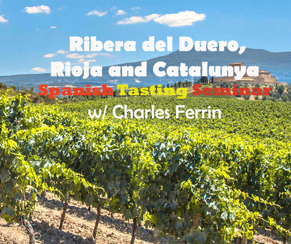Thrusday 9 MAY | Ribera del Duero, Rioja and Catalunya Spanish Tasting Seminar w/ Charles Ferrin