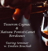 THU  23 MAY | Tesseron Cognac & Chateau Pontet-Canet, Bordeaux Tasting Seminar w. Emilien Bouchab