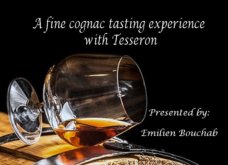 THU  23 MAY   Tesseron Cognac - A fine tasting experience with Emilien Bouchab - France