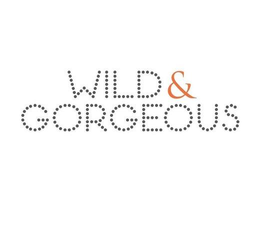 Wild & Gorgeous