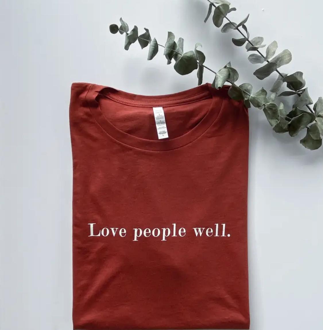 Know Purpose Love People Well Tee