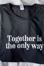 Know Purpose Together Is The Only Way Tee