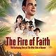 The Fire of Faith DVD
