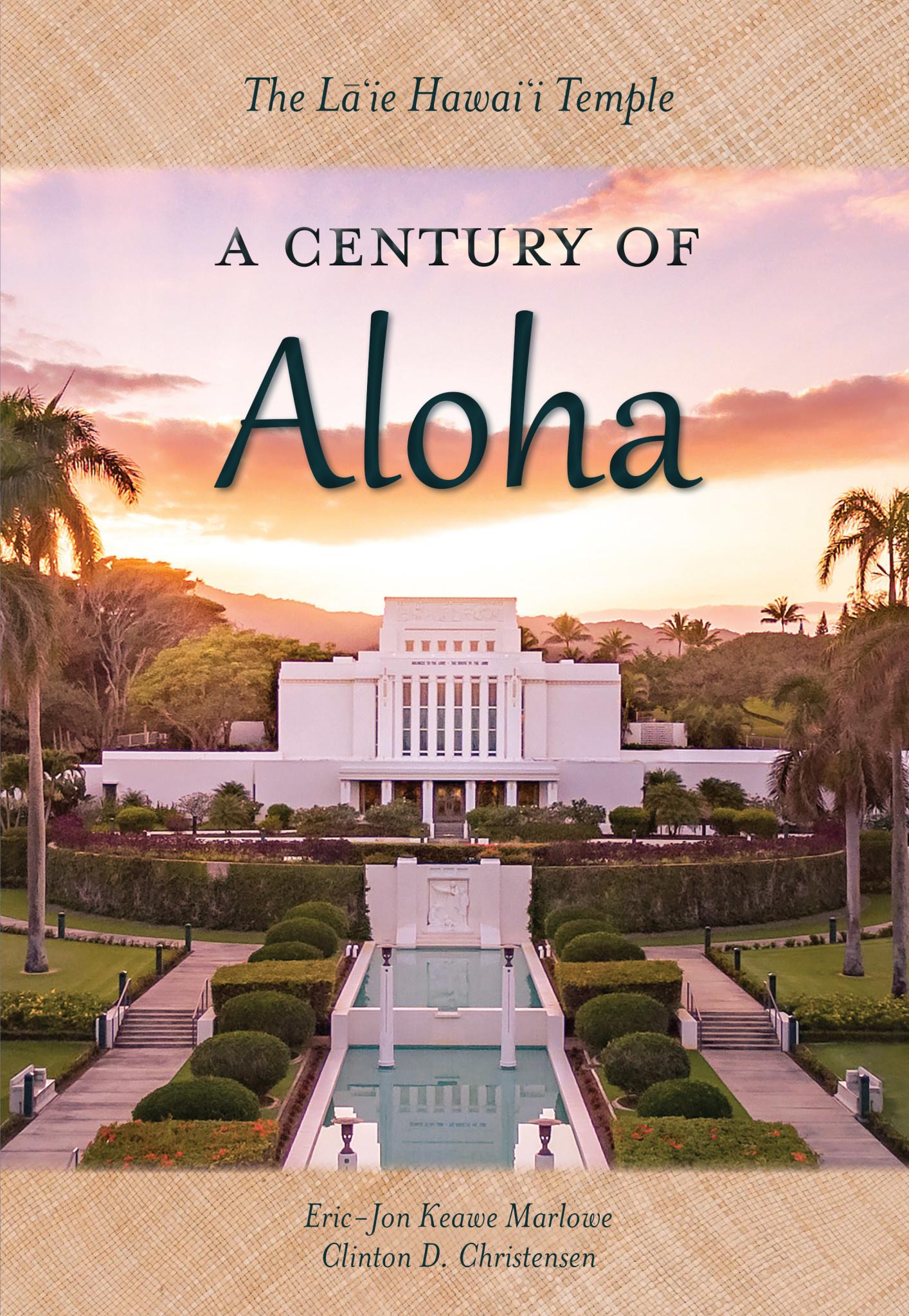 NEW RELEASE: The Laie Hawaii Temple-A Century of Aloha - Marlowe