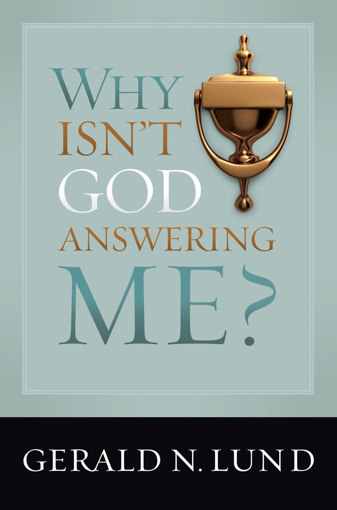 Deseret Books Why Isn't God Answering Me?