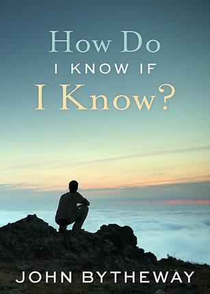Deseret Books How Do I Know If I Know?