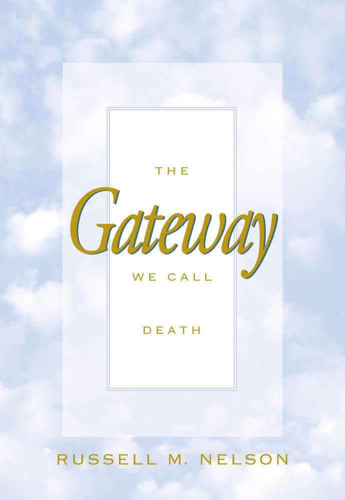 Deseret Books Gateway We Call Death - President Nelson