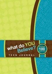 What DoYou Believe?  Teen Journal