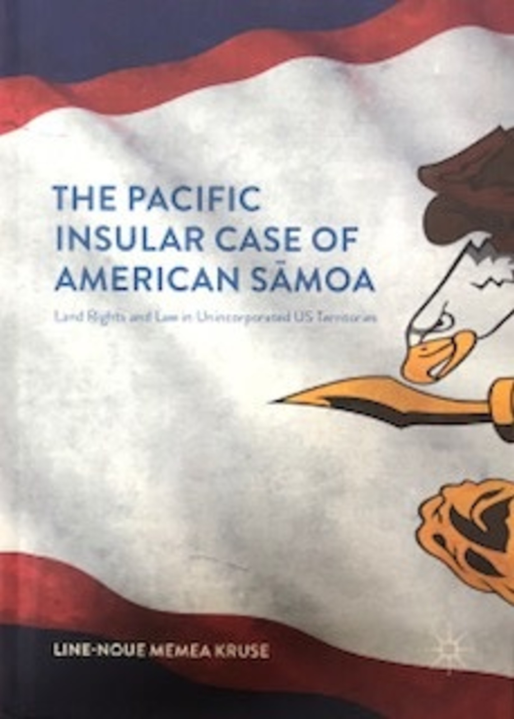 The Pacific Insular Case of American Samoa by Line-Noue Memea Kruse