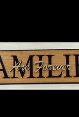 SIGN- ETCHED FAMILIES ARE FOREVER